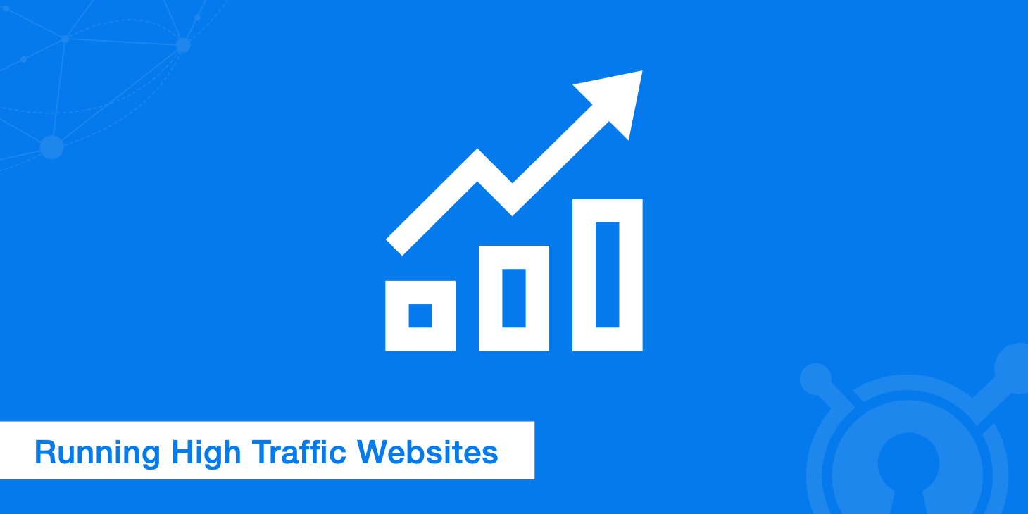 Running High Traffic Websites - 8 Things to Consider