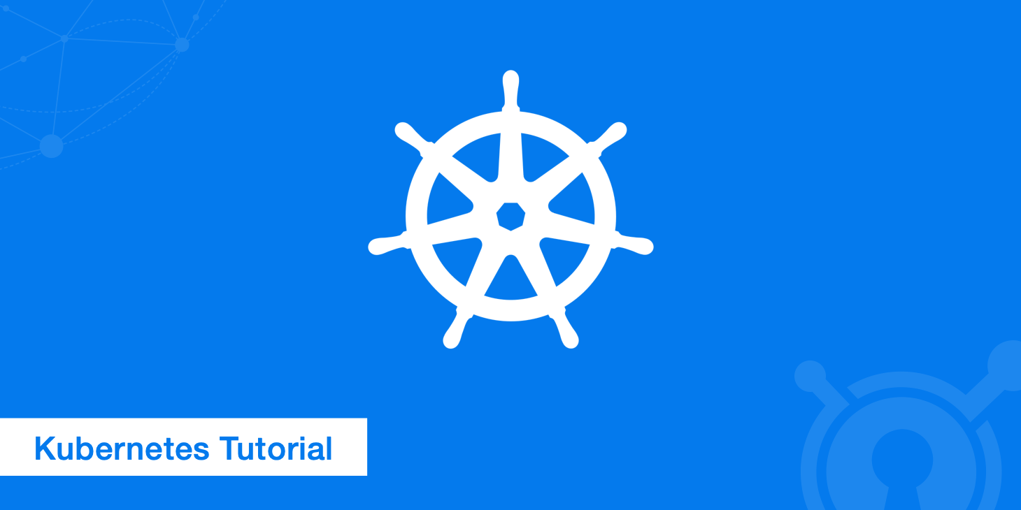 Kubernetes Tutorial - An Introduction to the Basics