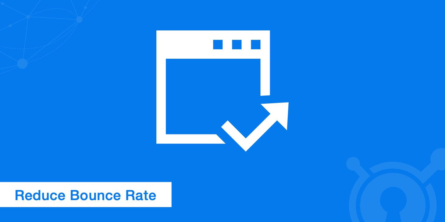21 Ways to Reduce Bounce Rate on Your Website