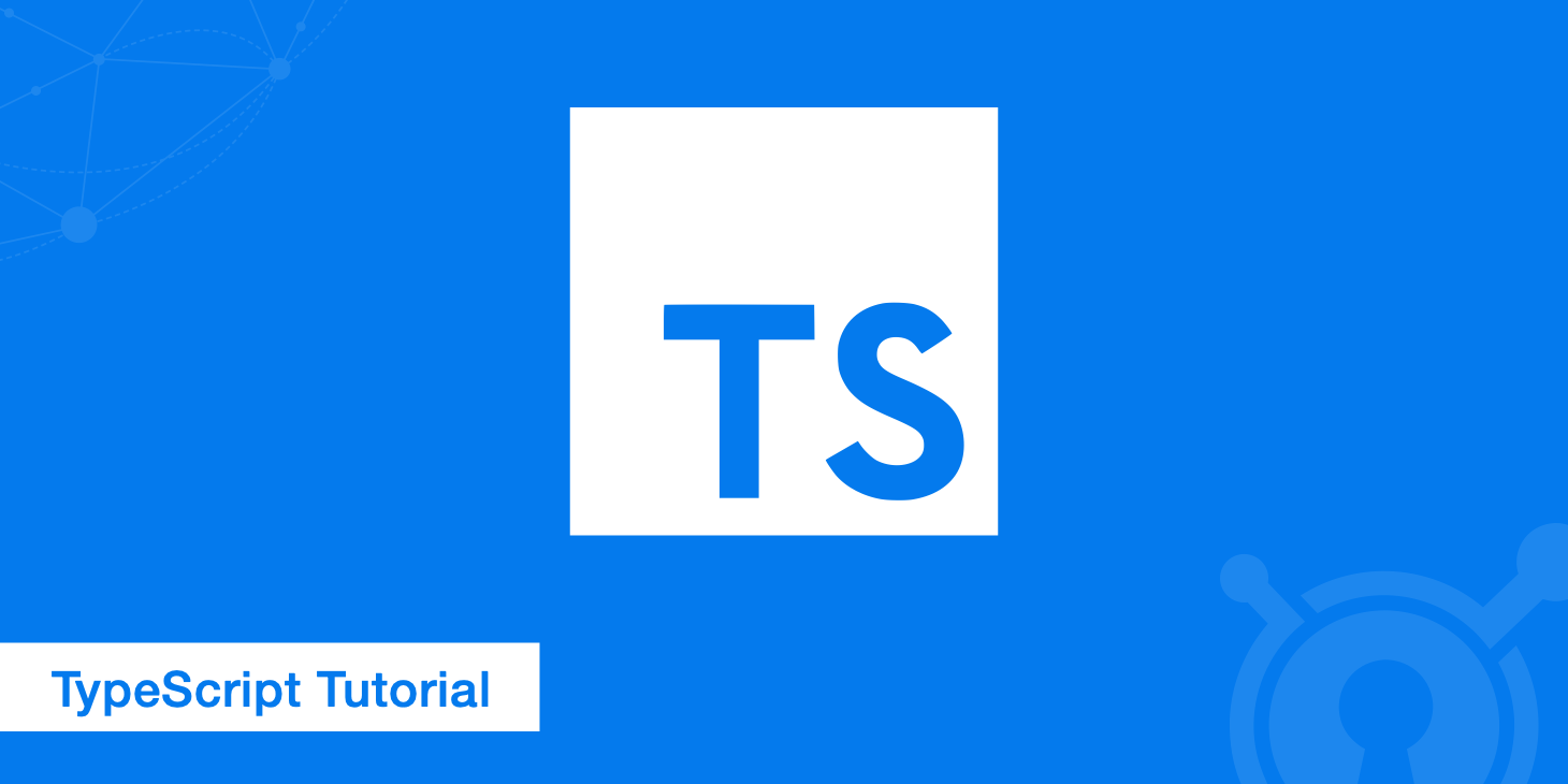 TypeScript Tutorial - An Introductory 9 Part Guide - KeyCDN