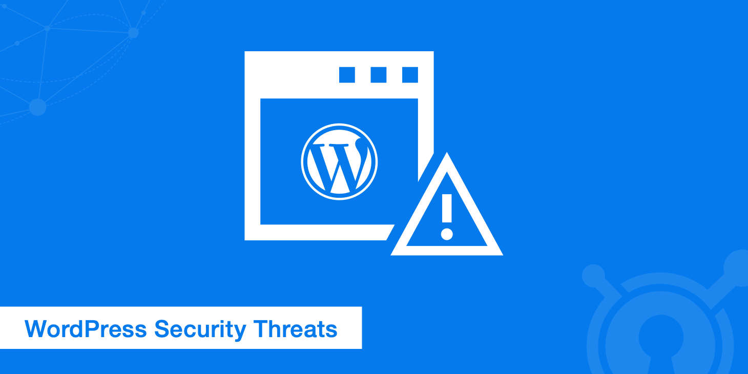 Top 5 WordPress Security Threats and How to Fix Them - KeyCDN