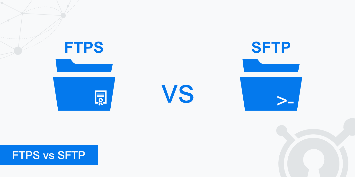 The Difference Between FTPS vs SFTP - KeyCDN Support