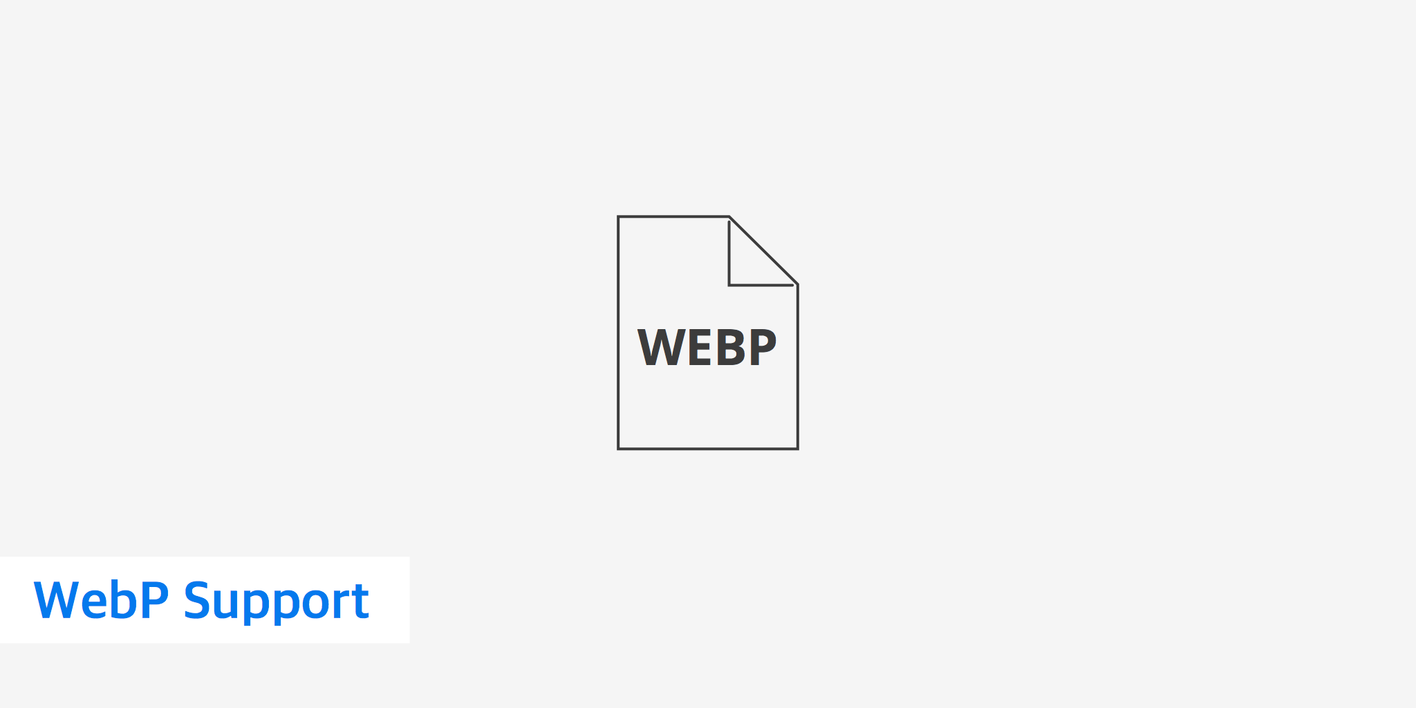 WebP Support - It's More Than You Think